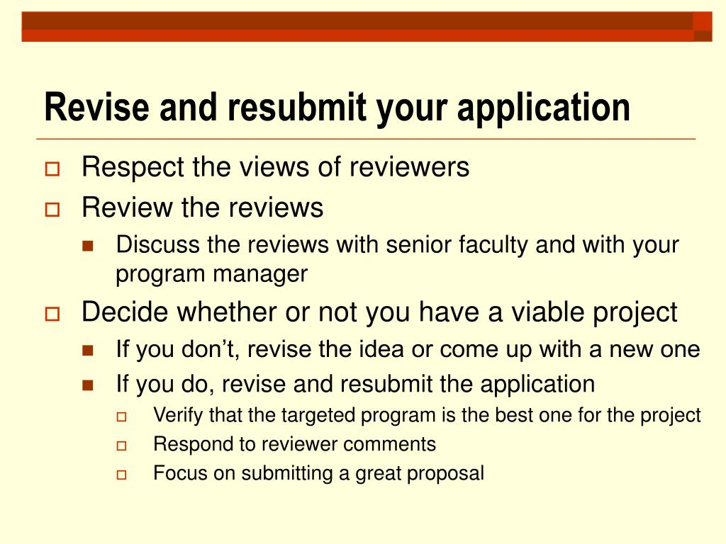 Revise and resubmit your application