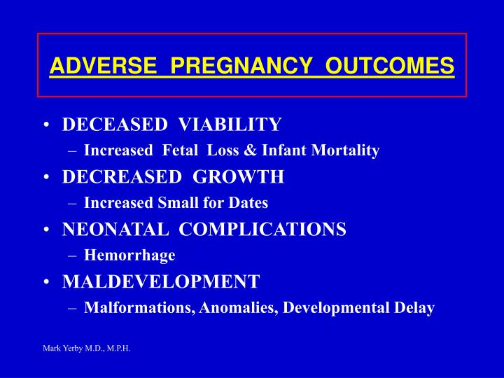 ADVERSE  PREGNANCY  OUTCOMES
