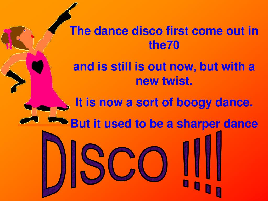 The dance disco first come out in the70