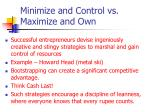 minimize and control vs maximize and own