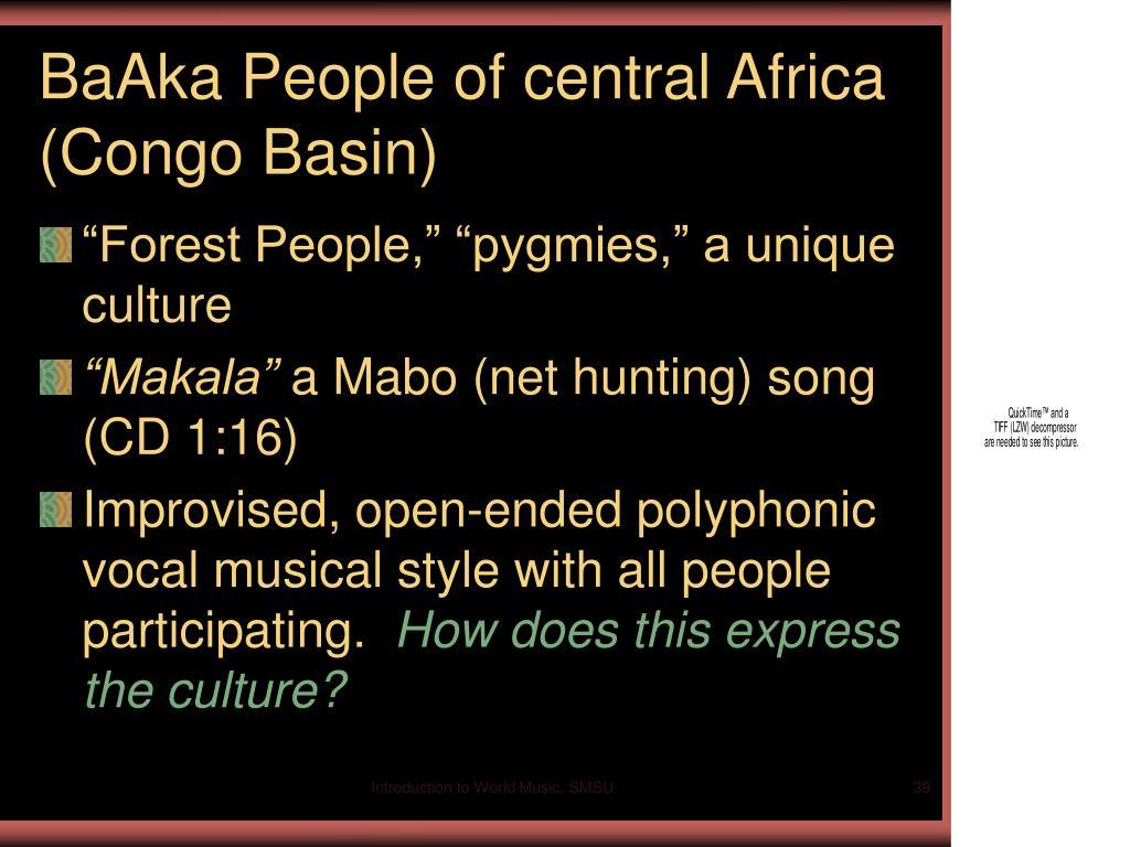 BaAka People of central Africa (Congo Basin)