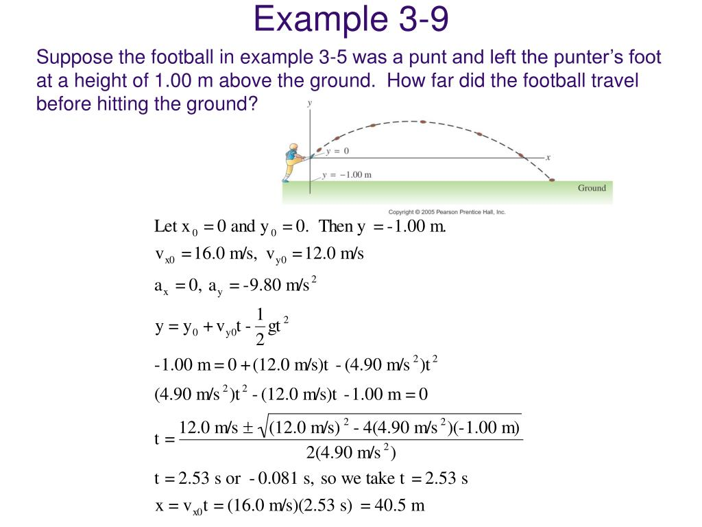 Suppose the football in example 3-5 was a punt and left the punter's foot at a height of 1.00 m above the ground.  How far did the football travel before hitting the ground?