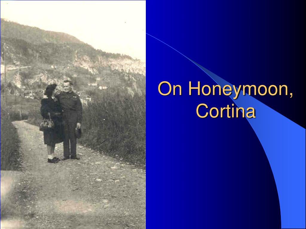 On Honeymoon, Cortina