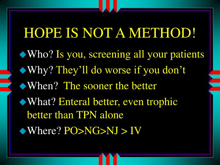 HOPE IS NOT A METHOD!