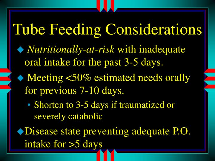Tube Feeding Considerations