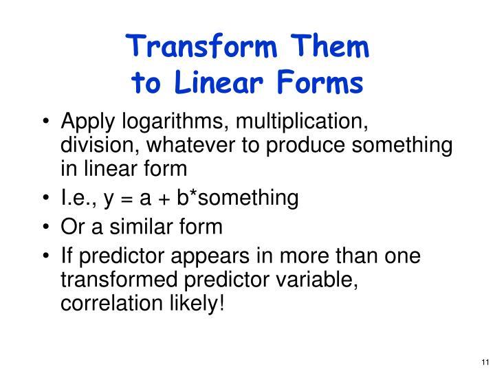 Transform Them