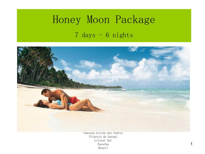Honey moon package 7 days 6 nights