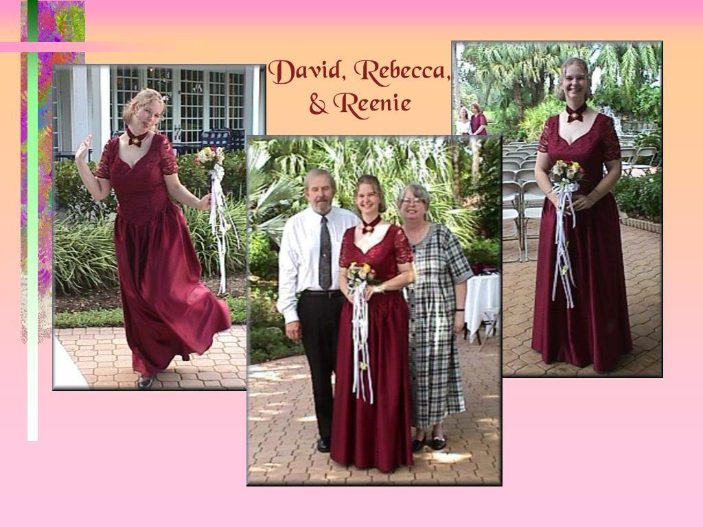 David, Rebecca, & Reenie