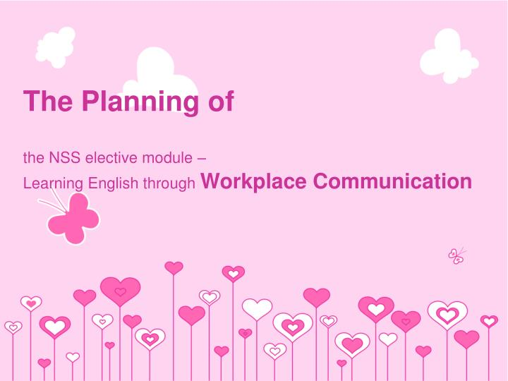 The planning of the nss elective module learning english through workplace communication