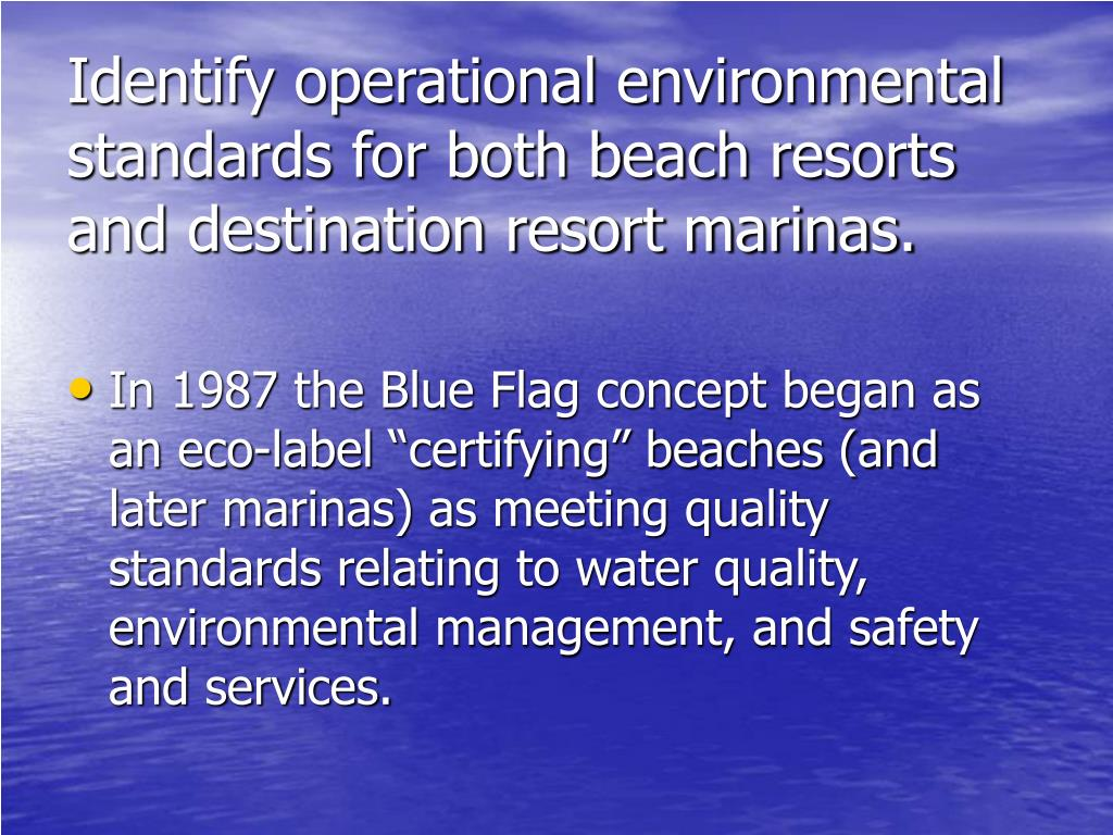 Identify operational environmental standards for both beach resorts and destination resort marinas.