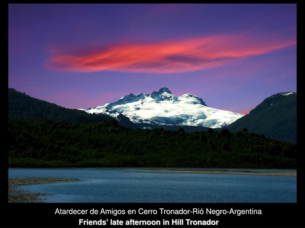 Atardecer de Amigos en Cerro Tronador-Rió Negro-Argentina