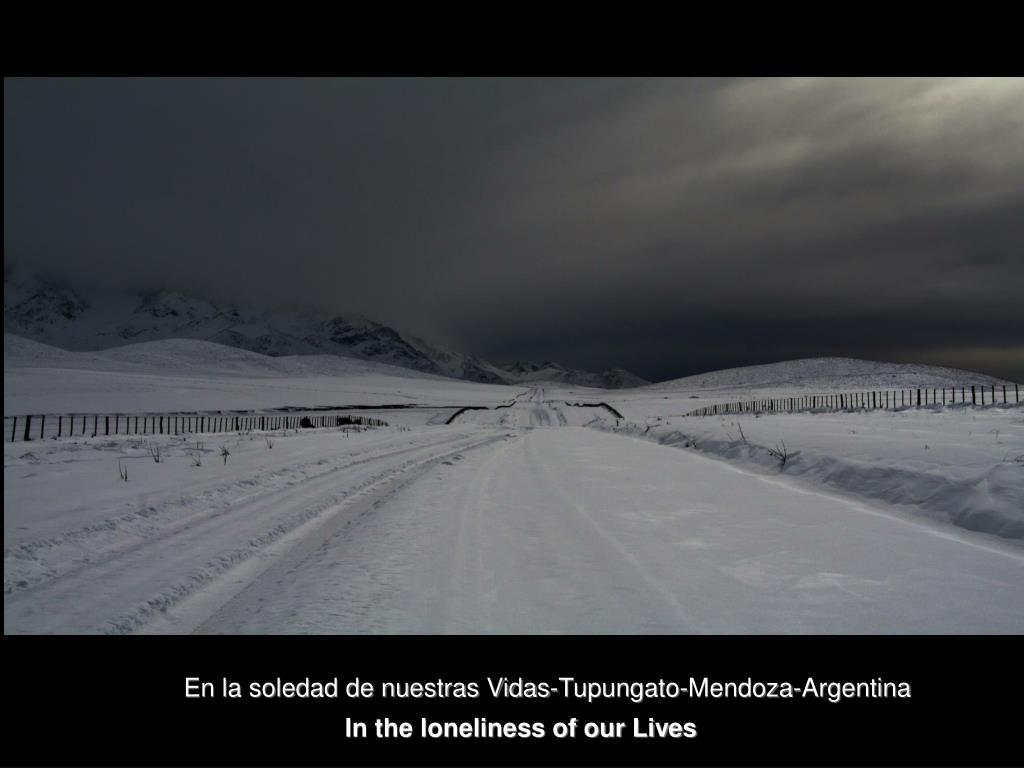 En la soledad de nuestras Vidas-Tupungato-Mendoza-Argentina