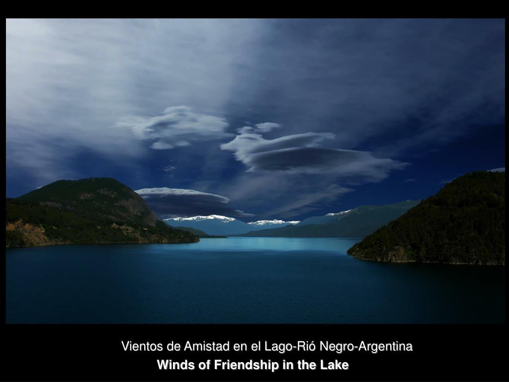 Vientos de Amistad en el Lago-Rió Negro-Argentina