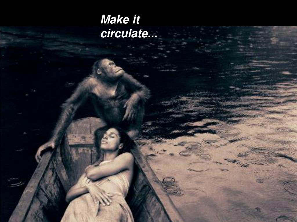 Make it circulate...