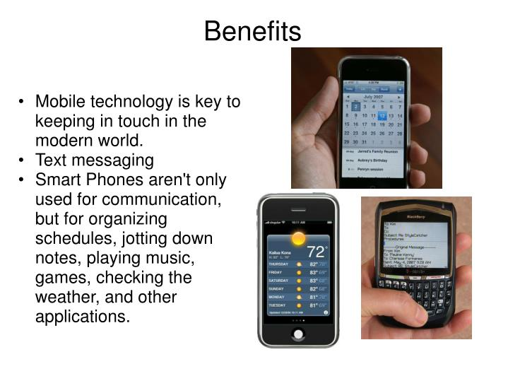 Mobile technology is key to keeping in touch in the modern world.