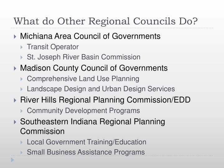 What do Other Regional Councils Do?