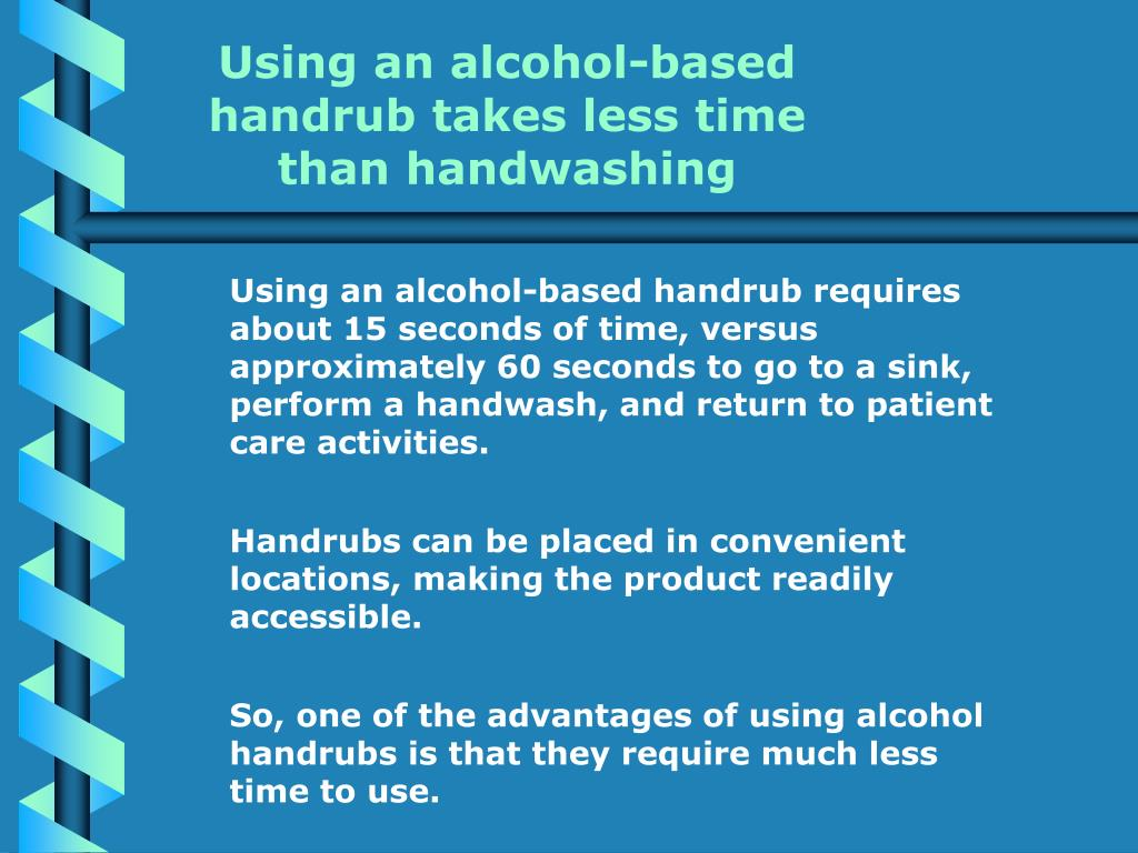 Using an alcohol-based handrub takes less time than handwashing