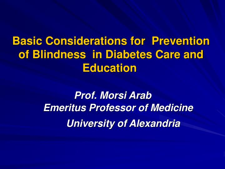 Basic Considerations for  Prevention of Blindness  in Diabetes Care and Education