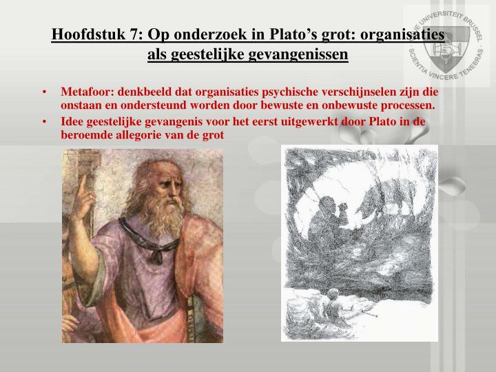 Hoofdstuk 7: Op onderzoek in Plato's grot: organisaties als geestelijke gevangenissen
