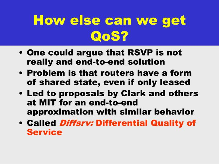 How else can we get QoS?