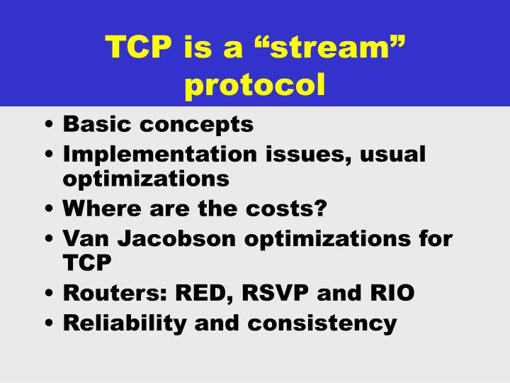 Tcp is a stream protocol