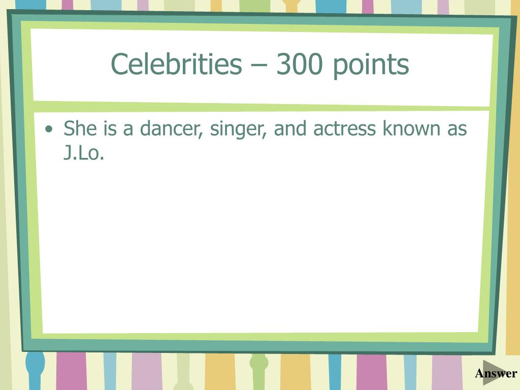 Celebrities – 300 points
