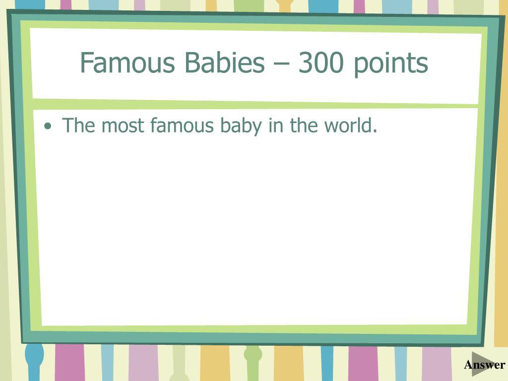 Famous Babies – 300 points