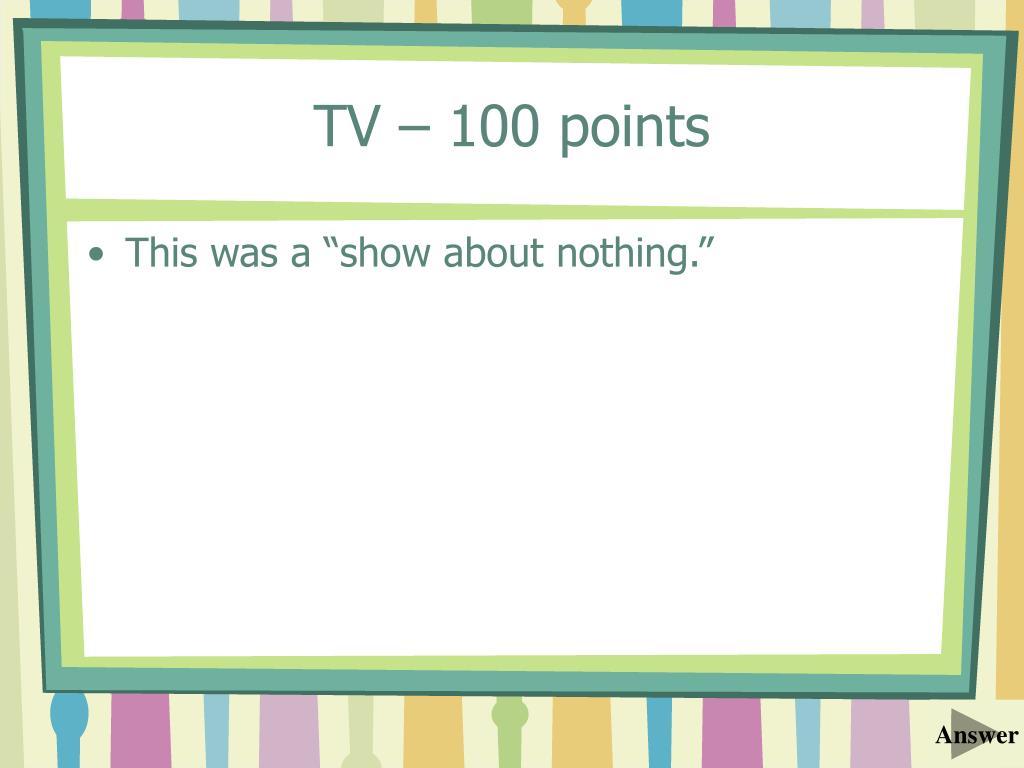 TV – 100 points