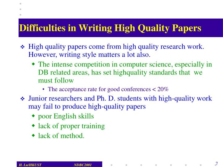 Difficulties in Writing High Quality Papers