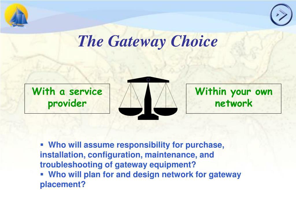 The Gateway Choice