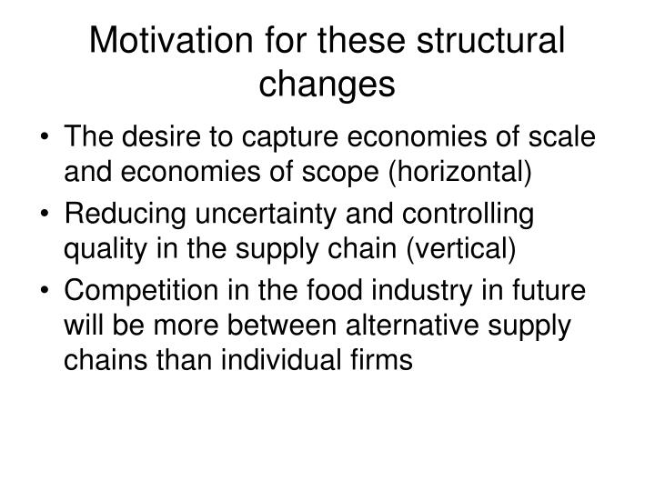 Motivation for these structural changes