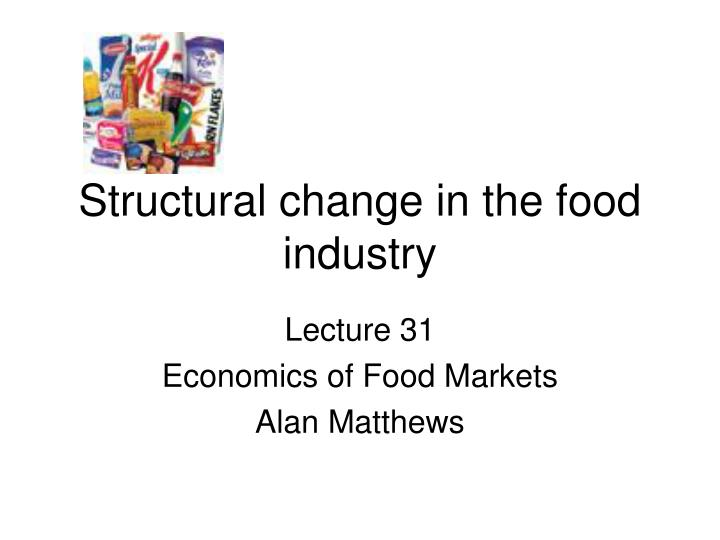 Structural change in the food industry