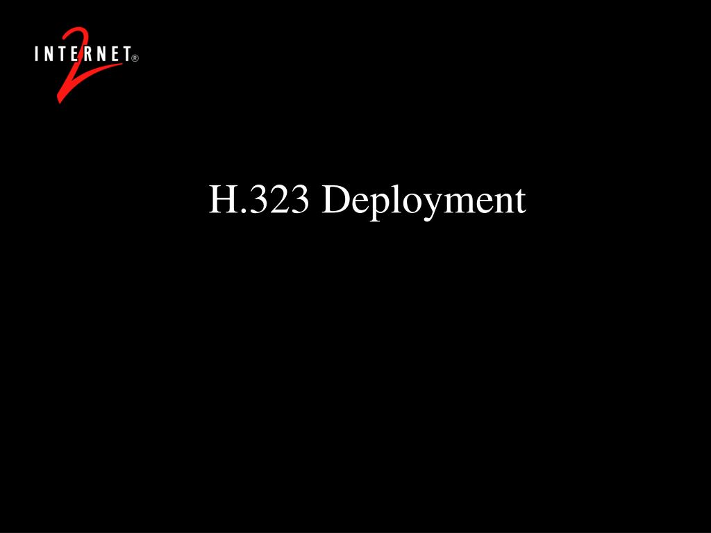 H.323 Deployment