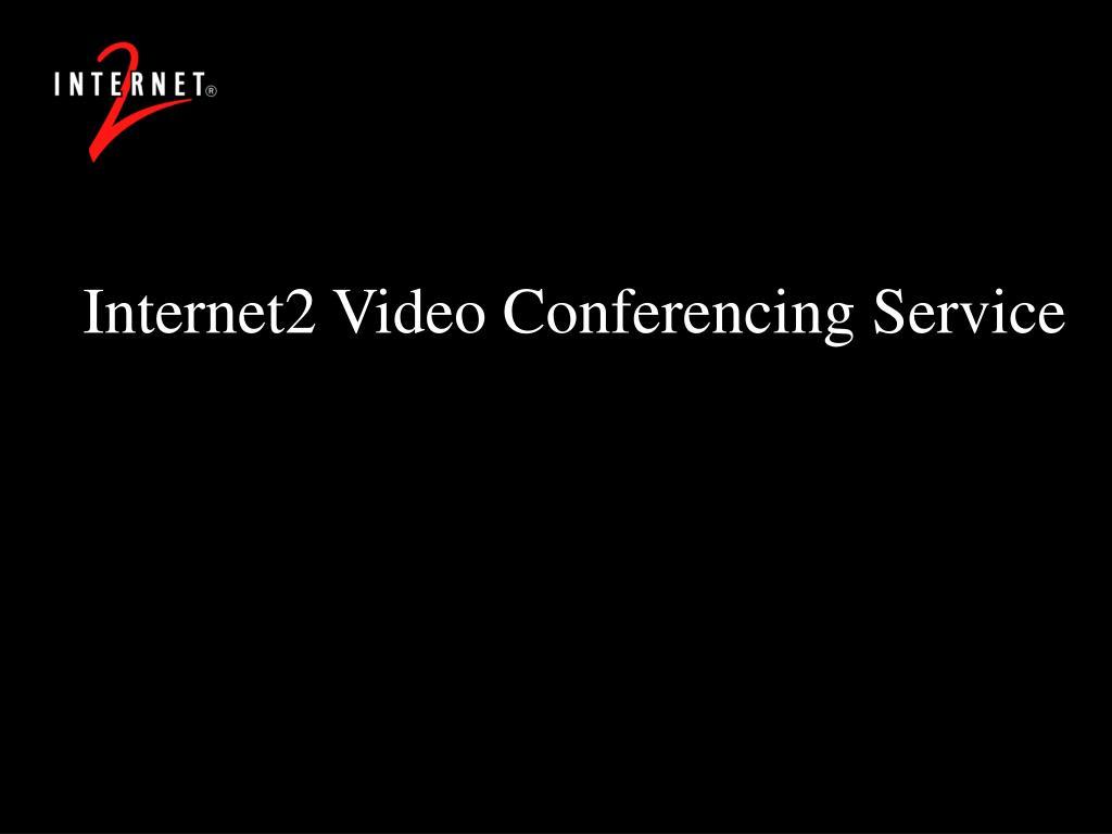 Internet2 Video Conferencing Service
