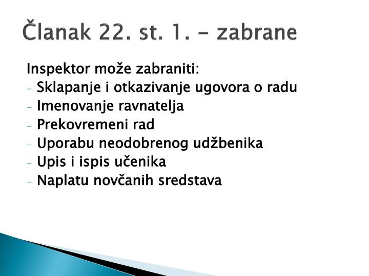 Članak 22. st. 1. - zabrane