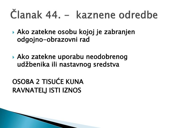 Članak 44. -  kaznene odredbe