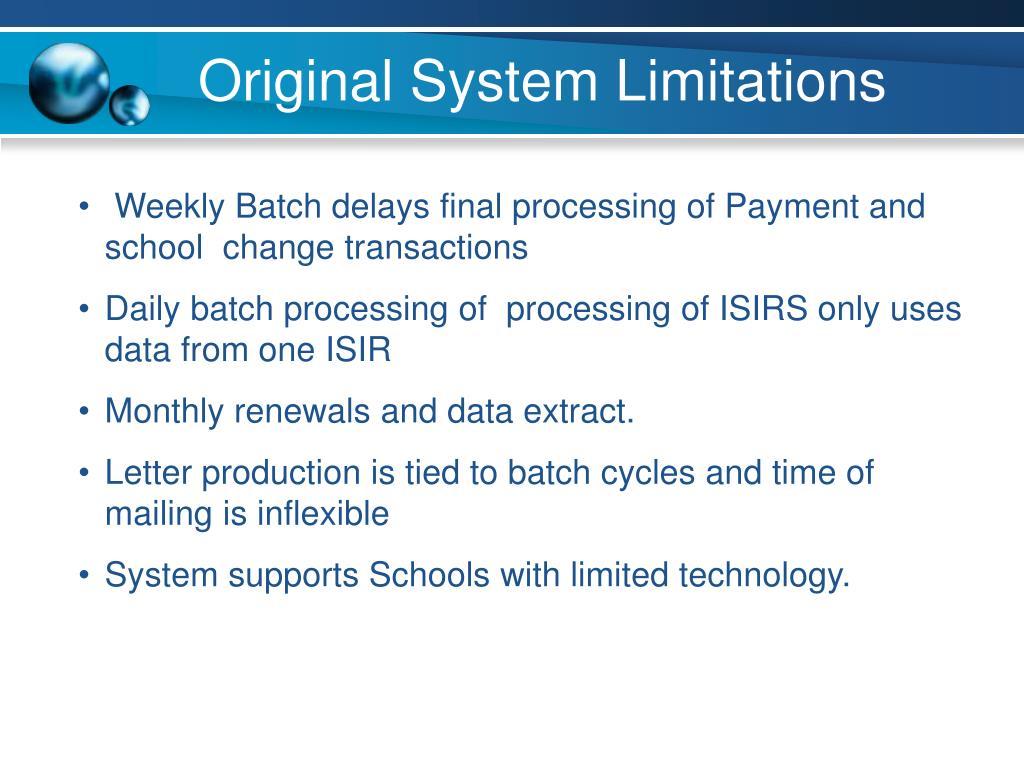 Original System Limitations
