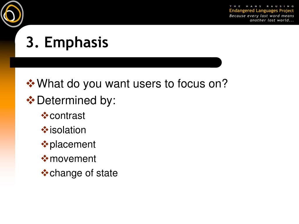 3. Emphasis