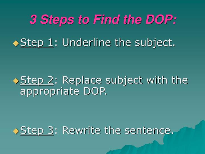 3 Steps to Find the DOP: