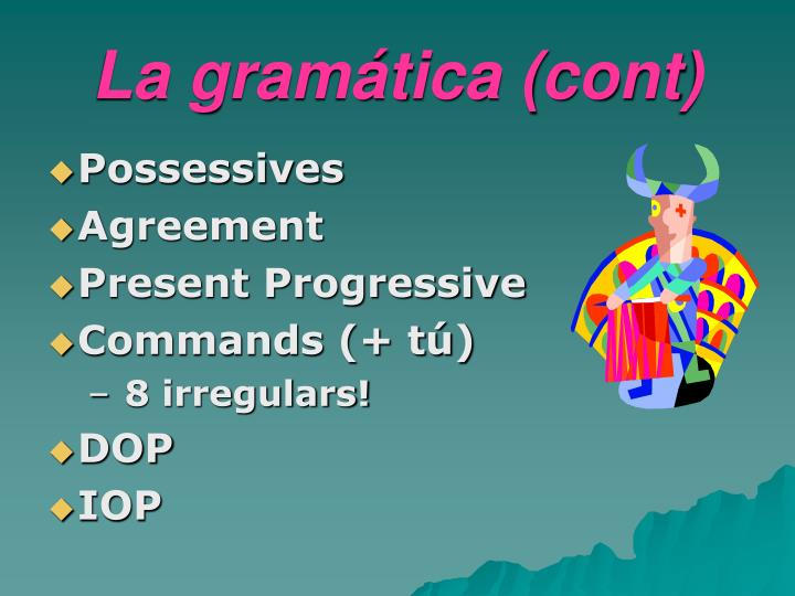 La gramática (cont)