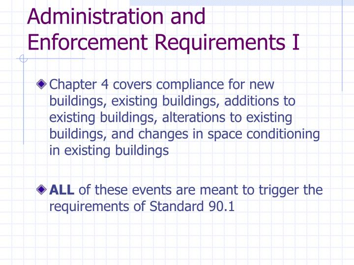 Administration and Enforcement Requirements I