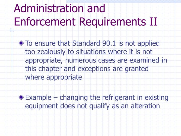 Administration and Enforcement Requirements II