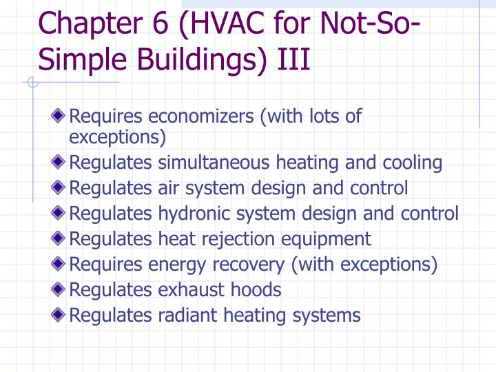 Chapter 6 (HVAC for Not-So-Simple Buildings) III