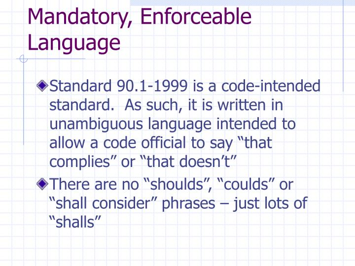 Mandatory, Enforceable Language