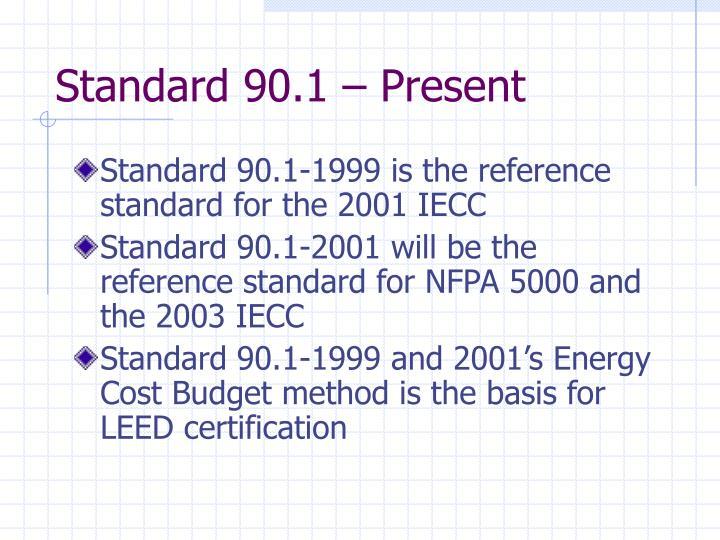 Standard 90.1 – Present