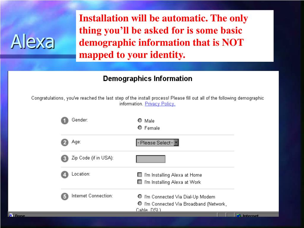 Installation will be automatic. The only thing you'll be asked for is some basic demographic information that is NOT mapped to your identity.