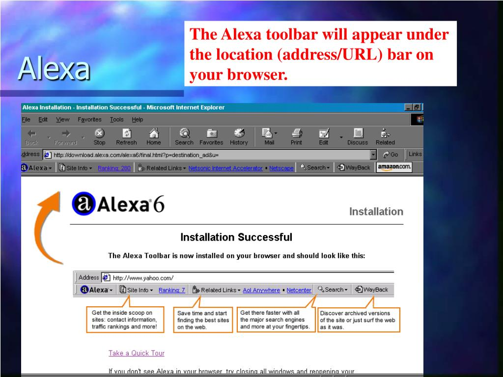 The Alexa toolbar will appear under the location (address/URL) bar on your browser.