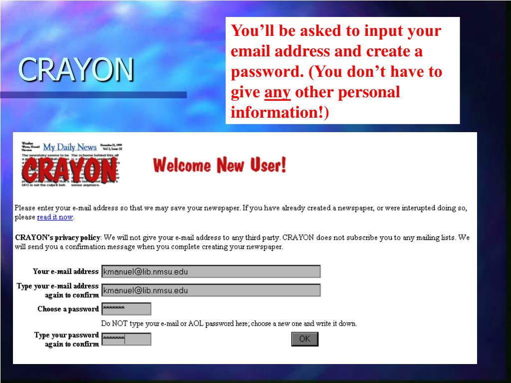 You'll be asked to input your email address and create a password. (You don't have to give
