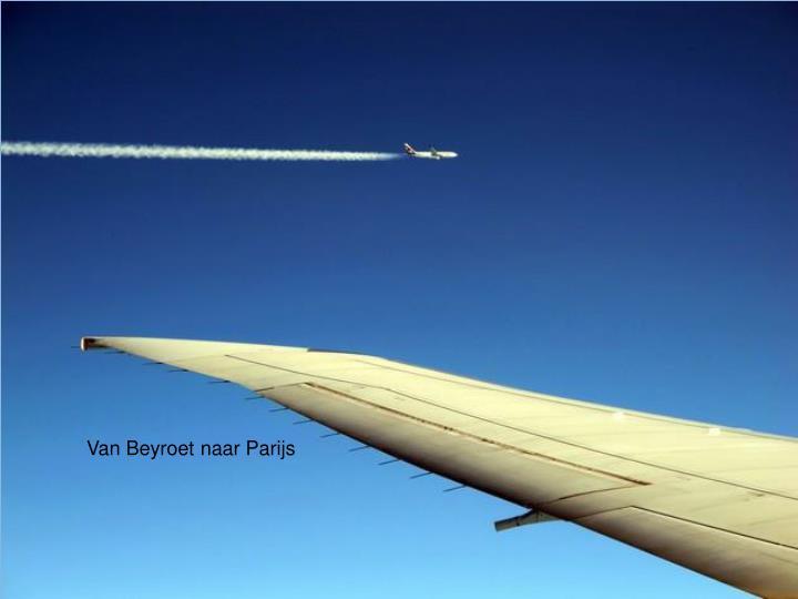 Van Beyroet naar Parijs