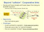 beyond collision cooperative links
